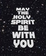 may the holy spirit be with you